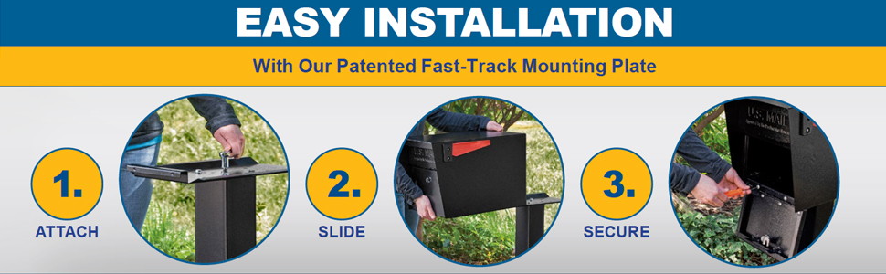 Mail box is easy to install with the innovative Fast-Trak feature, you can quickly and conveniently install the curbside MailBoss mailbox on a MailBoss post, an existing post or gang plank. Wall Mount Mail Boss mailboxes are also easier to install with the Fast-Trak feature.