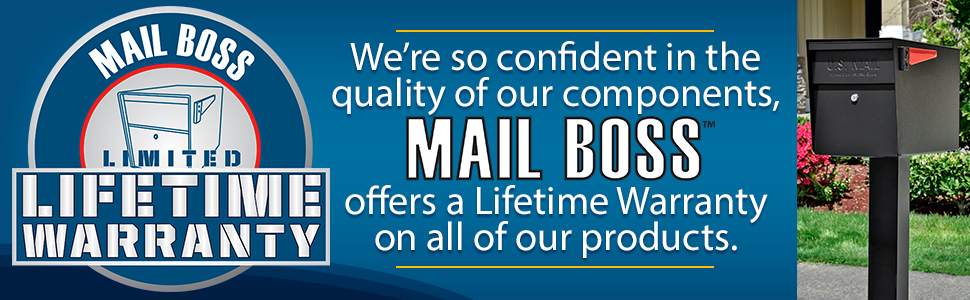 Epoch Design stands by the quality and craftsmanship of our products. Therefore we offer a free Limited Lifetime Warranty on the Mail Boss and all Mail Boss products with proof of purchase to the original owner. The Lifetime Warranty covers manufacturing defects and any failure of moving parts under normal use. We pledge to repair or replace, at our option, any product or component that is defective in material or workmanship for as long as you own it. If your product is determined to be defective, contact our Customer Service Department at 1 (800)-589-7990 (9-5 PST) and we will assist you in procuring the correct replacement parts free of charge. The Lifetime Warranty excludes deliberate or accidental damage, and does not extend to misuse, finishes, rust, or improper installation. However, we evaluate each Warranty claim on a case by case basis, so please contact us should you have any questions or concerns about your Mail Boss product.