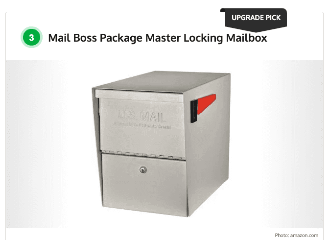 The Mail Boss Package Master Locking Mailbox is an expensive addition to your home but has a strong, durable design that makes it worth the higher price. The stainless steel hinges are resistant to the elements and the electro-galvanized welded steel body prevents brute force break-ins. The anti-pry latch keeps out thieves who may try to pry the mailbox open, while the 12-disc wafer lock is rated for anti-pick and anti-drill security and is made with flame hardened steel.  The locking mailbox measures 21.5 inches deep by 16.5 inches high by 12 inches wide and has a large package slot that accepts items up to 10.5 inches deep by 4.5 inches high by 4.5 inches wide. A larger slot size can encourage fishing, because the opening appears wider and easier to access, but the mail shield mechanism within the mailbox prevents this type of theft. You can select from four different color choices including white, black, granite, and bronze, and rely on Mail Boss' patented Fast-Track mounting plate for quick and easy installation.